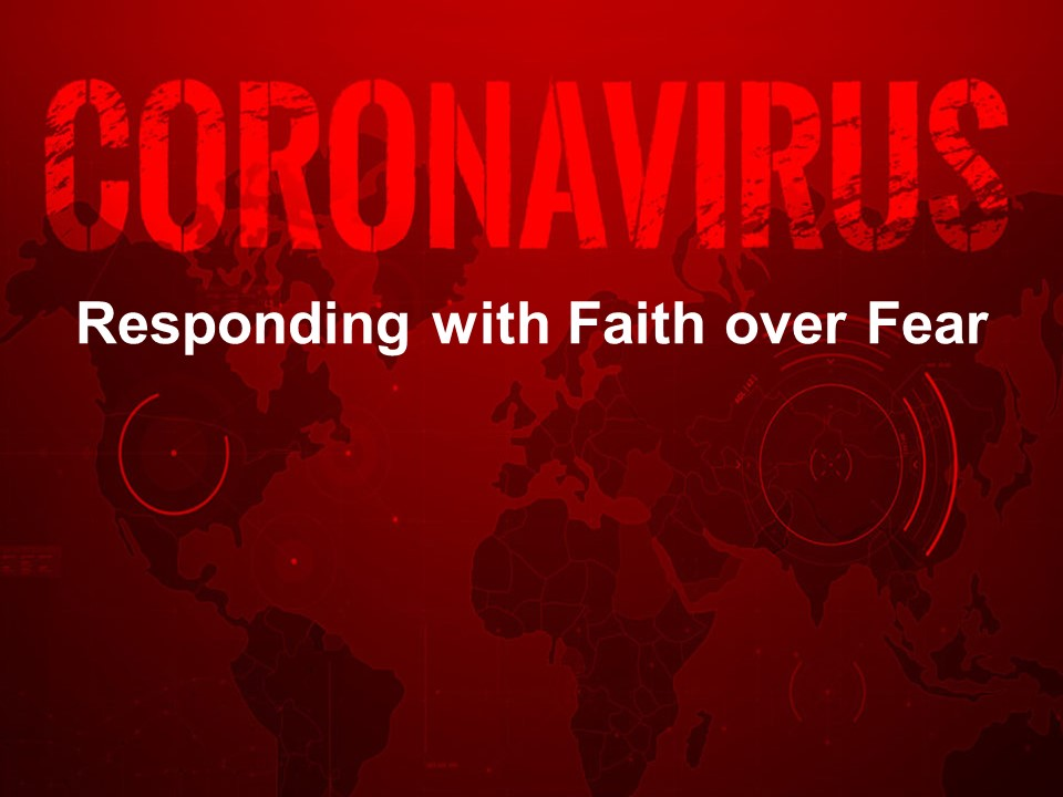 Coronavirus: Responding with Faith over Fear